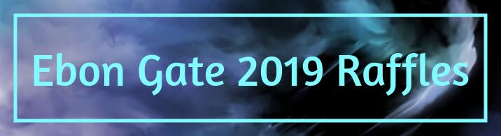 Ebon Gate 2019 Raffles
